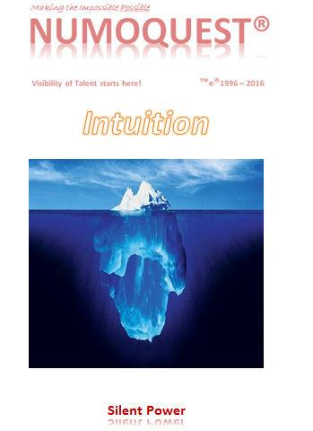 Intuition. A truly and remarkable hidden  inner force. No, not everyone has it, no, you can't learn intuition. Here's one of the very few way's worldwide to assess intuition. http://numoquest.nl/Intuition.pdf