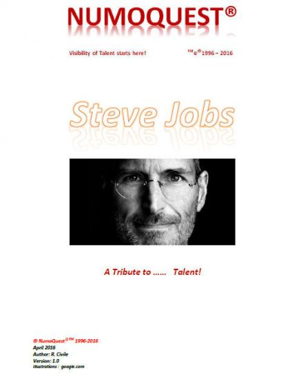 Many books and oneliners written about an American Icon, Steven Jobs. NQ is giving you the deepest inside of him... http://numoquest.nl/Steven%20Jobs.pdf